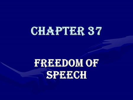 Chapter 37 Freedom of Speech. First Amendment Protects all forms of communicationProtects all forms of communication –Speeches, books, art, newspapers,