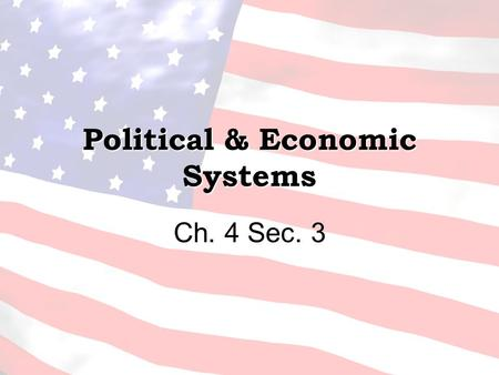Political & Economic Systems Ch. 4 Sec. 3. Jobs of any Govn't 1.Maintain social order 2.Provide national security 3.Provide social services to the people.