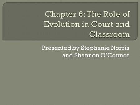Presented by Stephanie Norris and Shannon O'Connor.