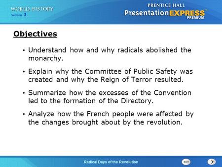 Chapter 25 Section 1 The Cold War Begins Section 3 Radical Days of the Revolution Understand how and why radicals abolished the monarchy. Explain why the.