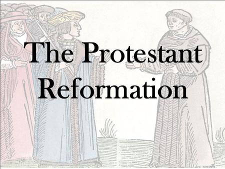 The Protestant Reformation. What was the Protestant Reformation? A protest (get it?) against the Church that led to the split of Christianity. It's why.