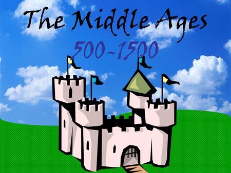 The Middle Ages 500-1500. I.Fall of the Western Roman Empire results in the Middle Ages: 1. Disruption of Trade – merchants face invasion.