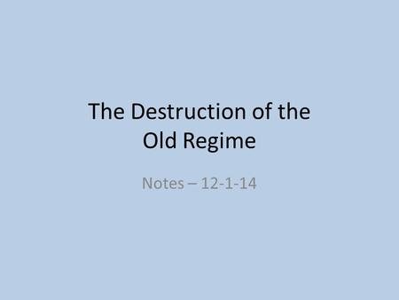 The Destruction of the Old Regime