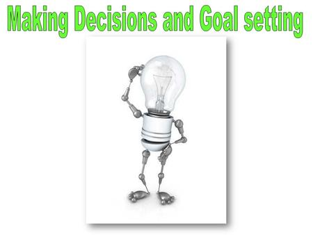 Michigan Merit Curriculum Standard 6: Decision Making – 4.7 Apply decision-making and problem-solving steps to generate alternative solutions regarding.