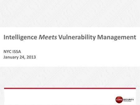 PAGE Intelligence Meets Vulnerability Management NYC ISSA January 24, 2013.
