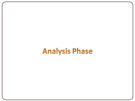 1 ISA&D7‏/8‏/2013. 2 ISA&D7‏/8‏/2013 The Analysis Phase System Requirements Models and Modelling of requirements Stakeholders as a source of requirements.