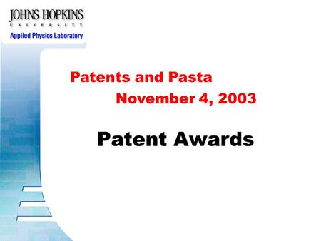 Patents and Pasta Patent Awards November 4, 2003.