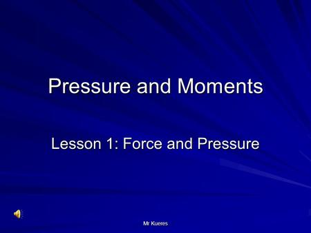 Lesson 1: Force and Pressure