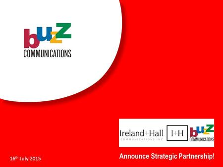 Announce Strategic Partnership! 16 th July 2015.