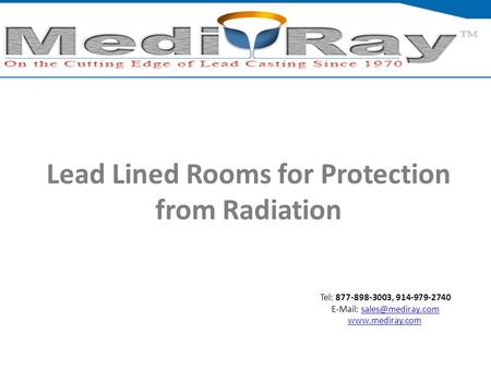 Tel: ​877-898-3003, ​914-979-2740    Lead Lined Rooms for Protection from Radiation.