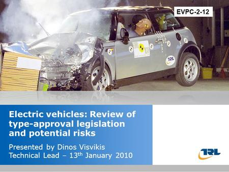 Insert the title of your presentation here Presented by Name Here Job Title - Date Electric vehicles: Review of type-approval legislation and potential.