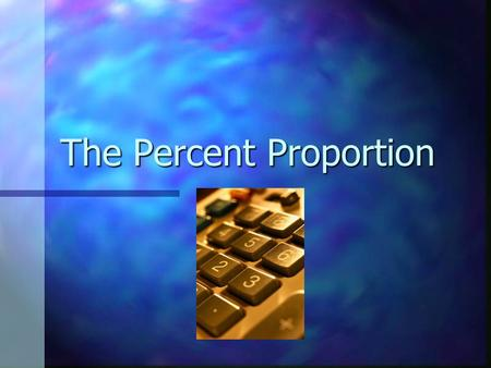The Percent Proportion Let's start with what you know: What is the definition of a ratio? A ratio is a comparison of 2 or more numbers. What is a proportion?