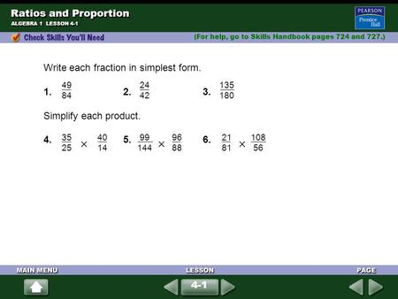    Ratios and Proportion Write each fraction in simplest form.