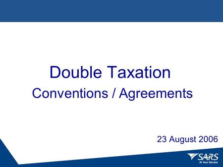 Double Taxation Conventions / Agreements 23 August 2006.