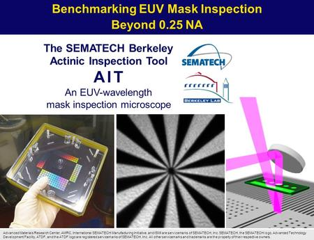 SPIE Photomask BACUS 2008 lbl.gov SEMATECH Berkeley Actinic Inspection Tool 1 Advanced Materials Research Center, AMRC, International SEMATECH.