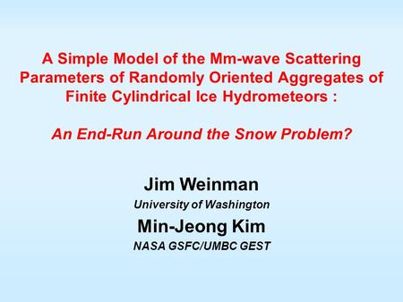 A Simple Model of the Mm-wave Scattering Parameters of Randomly Oriented Aggregates of Finite Cylindrical Ice Hydrometeors : An End-Run Around the Snow.