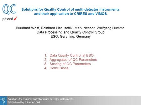 Solutions for Quality Control of multi-detector instruments SPIE Marseille, 25 June 2008 Solutions for Quality Control of multi-detector instruments and.