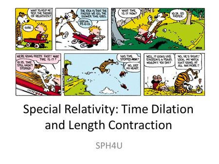 Special Relativity: Time Dilation and Length Contraction SPH4U.