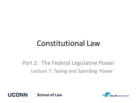 Constitutional Law Part 2: The Federal Legislative Power