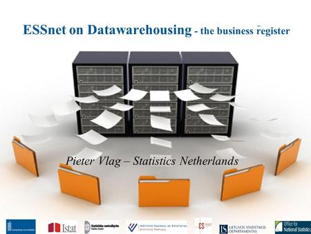 ESSnet on Datawarehousing - the business register Pieter Vlag – Statistics Netherlands.