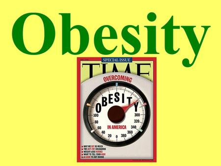 Obesity. Statistics 60% of U.S. population are overweight This figure has doubled since 1980. $75 billion spent per year due to obesity 100,000-300,000.