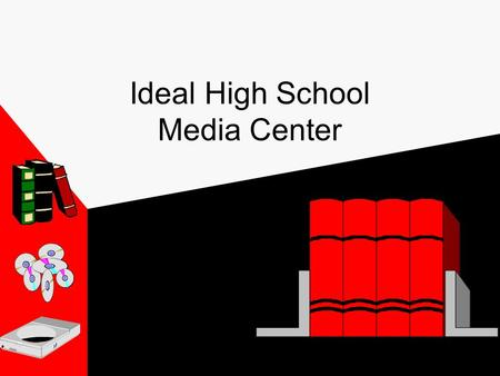 Ideal High School Media Center. Media Staff Mrs. ??? Media Specialist Mrs. ??? Media Secretary Picture.