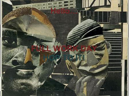 Hello… FULL WORK DAY HOP TO IT!. The Art of Romare Bearden Collage of Memories.