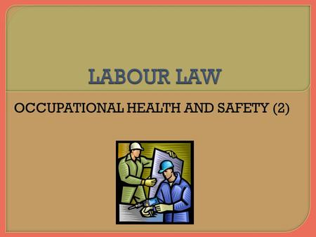 OCCUPATIONAL HEALTH AND SAFETY (2). The duties extend to; a) Their own employees b) Their independent contractors and their workers who may be working.