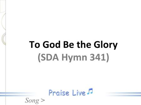To God Be the Glory (SDA Hymn 341)