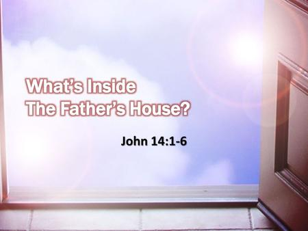 John 14:1-6. God our Father: AuthorityAffectionGuidance DisciplineChallengesSecurity God our Father: Authority; Affection; Guidance; Discipline; Challenges;