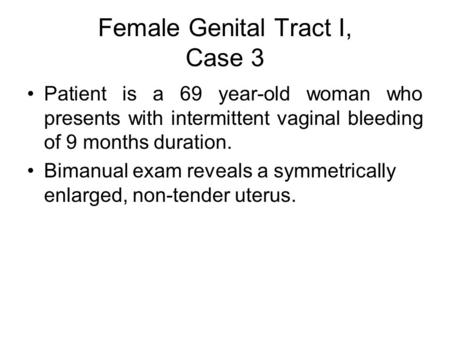 Female Genital Tract I, Case 3