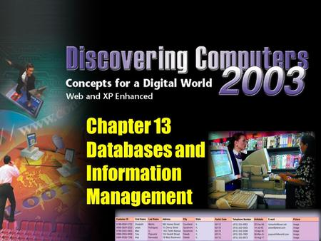 Chapter 13 Databases and Information Management. Explain why data and information are important to an organization Identify file maintenance techniques.