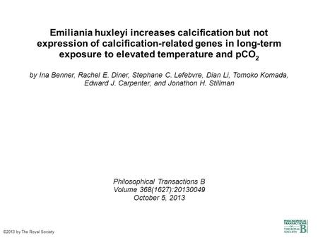 Emiliania huxleyi increases calcification but not expression of calcification-related genes in long-term exposure to elevated temperature and pCO 2 by.