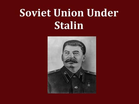 Soviet Union Under Stalin. Stalin's Five-Year Plan Stalin proposed the first of several five- year plans in 1928. It was aimed at building heavy industry,