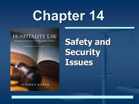 Chapter 14 Safety and Security Issues. © 2009 Stephen C. Barth P.C. and John Wiley & Sons, Inc. All Rights Reserved 2 Security and Safety Issues The Importance.