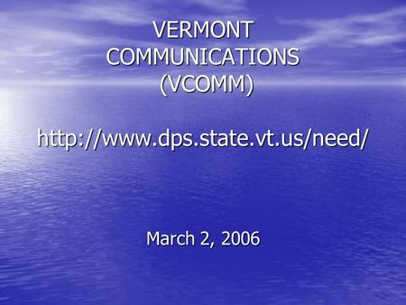 VERMONT COMMUNICATIONS (VCOMM)  March 2, 2006.
