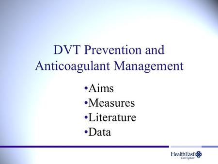 DVT Prevention and Anticoagulant Management Aims Measures Literature Data.