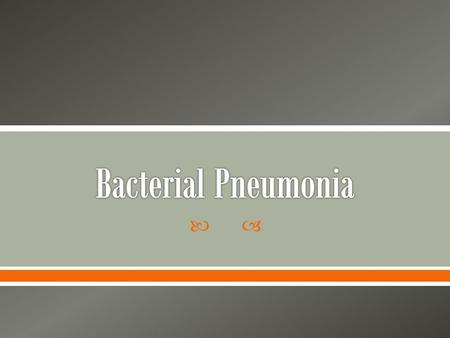.  Pneumonia is a breathing (respiratory) condition in which there is an infection of the lung o Community Acquired Pneumonia (CAP)- pneumonia in people.