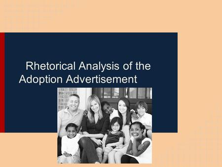 Rhetorical Analysis of the Adoption Advertisement.