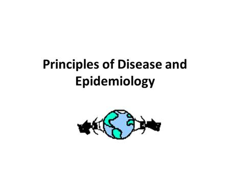 Principles of Disease and Epidemiology. Host and Microbe A delicate relationship exists between pathogenic microorganisms and body defenses. When the.