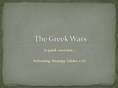 A quick overview… Activating Strategy (slides 1-17)