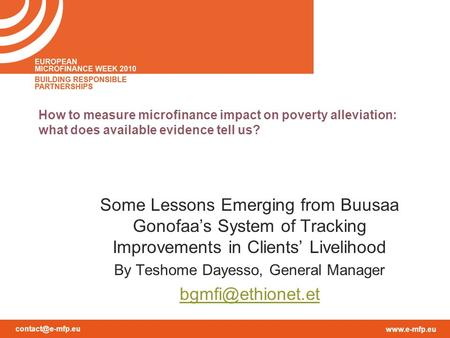 How to measure microfinance impact on poverty alleviation: what does available evidence tell us? Some Lessons Emerging from.