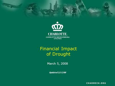 Financial Impact of Drought March 5, 2008 Updated 3/17/08.