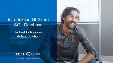 Introduktion till Azure SQL Database Robert Folkesson Active Solution.