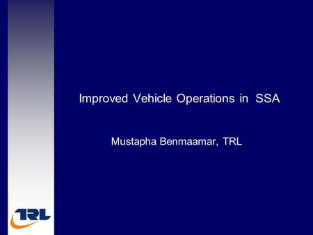 Improved Vehicle Operations in SSA Mustapha Benmaamar, TRL.