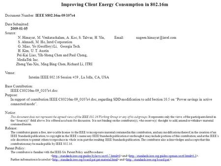 Improving Client Energy Consumption in 802.16m Document Number: IEEE S802.16m-09/107r4 Date Submitted: 2009-01-05 Source: N. Himayat, M. Venkatachalam,