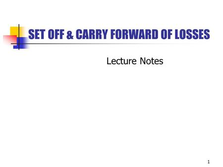 SET OFF & CARRY FORWARD OF LOSSES