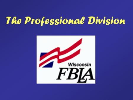 The Professional Division. About the Professional Division Anyone can join except for students with an active FBLA or PBL chapter in their school. Membership.