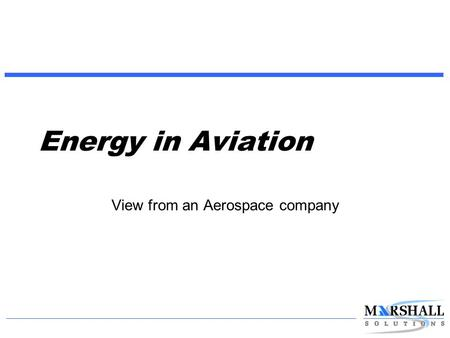 Energy in Aviation View from an Aerospace company.