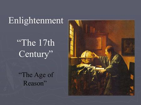 the scientific advances of the 17th century challenged the concept of god Describe the scientific advances of the seventeenth and eighteenth centuries and their body start with the 17th century scientific advances made by the.